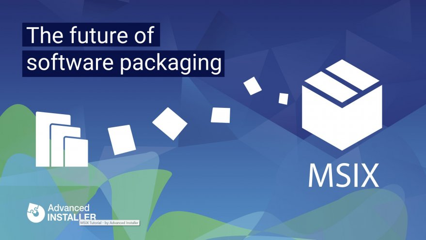 MSIX The Future of Software Packaging